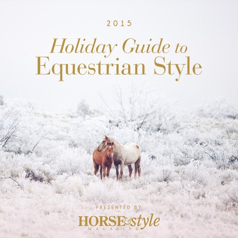 aa52fe01f0bbab 2015 Holiday Guide to Equestrian Style by Horse & Style Magazine - issuu