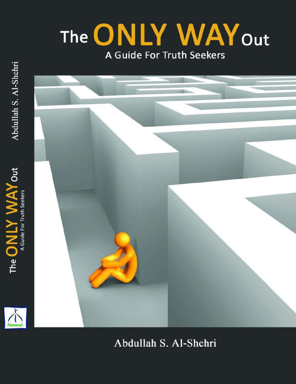The Only Way Out: A Guide for Truth Seekers by Ahlan Books - issuu