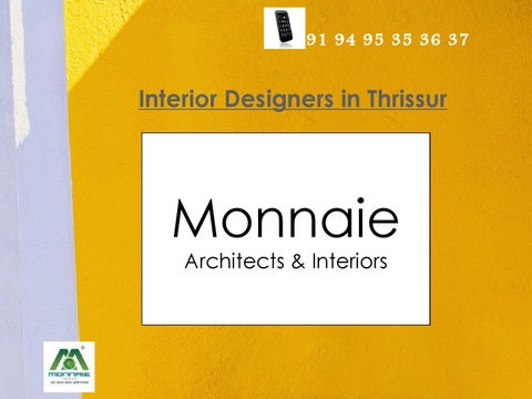 Interior Designers In Thrissur Architects In Thrissur By Monnaie Interiors Issuu