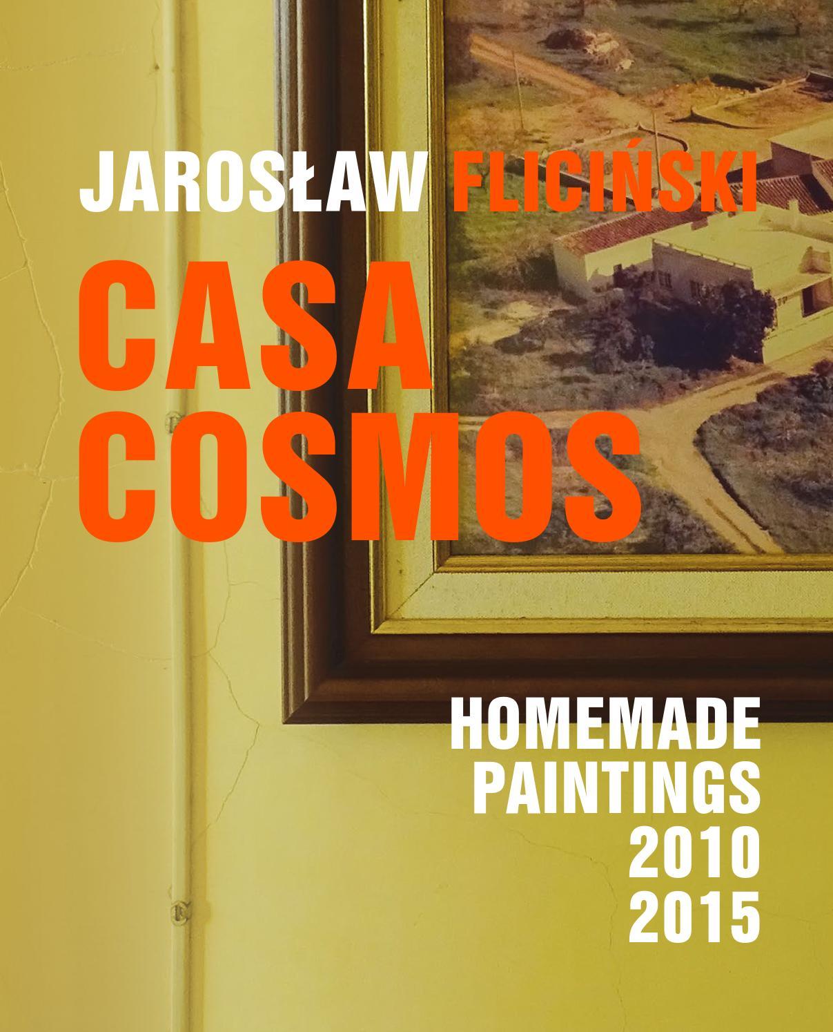 29a3bd642ee97c Jarosław Fliciński - CASA COSMOS. HOMEMADE PAINTINGS 2010-2015 by Błądzić  jest rzeczą - issuu