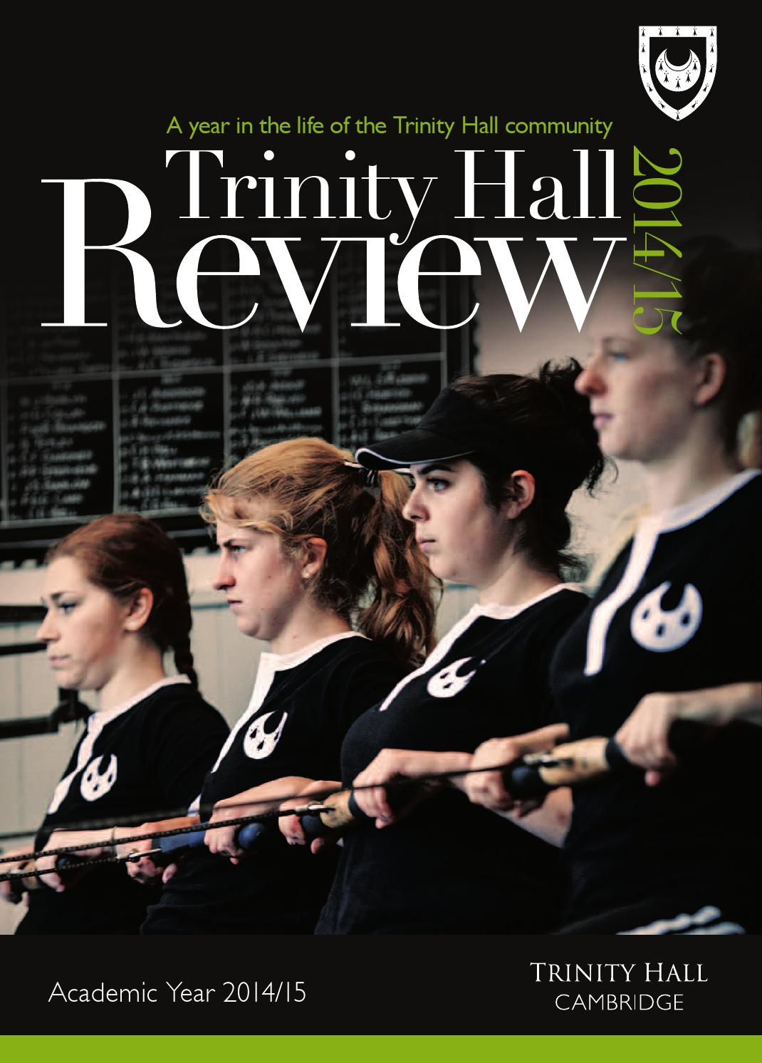 Trinity Hall Review 2014/15 by Trinity Hall - issuu