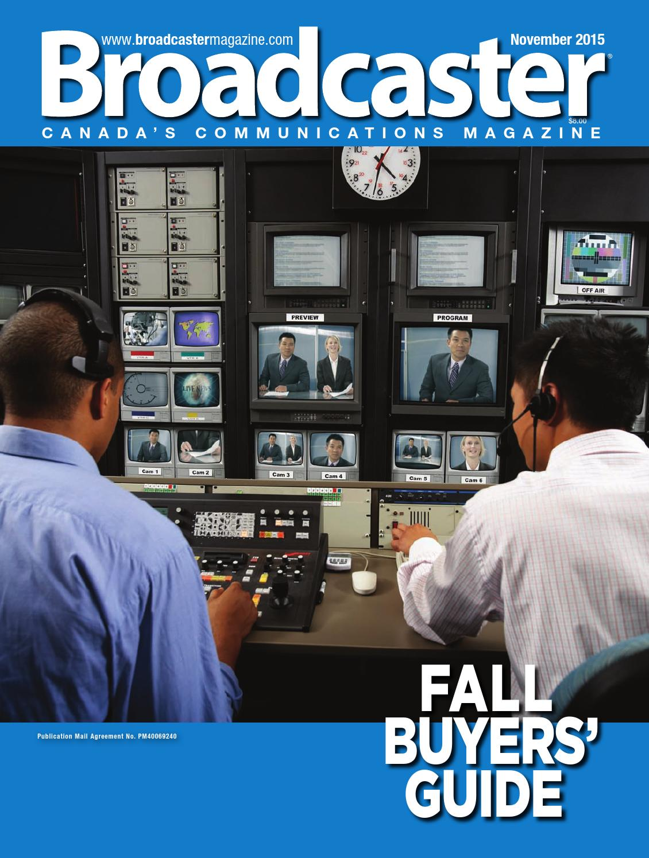 Broadcaster Magazine November 2015 by Annex-Newcom LP - issuu
