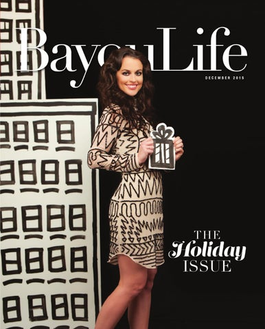 Bayoulife Magazine December 2015 By Bayoulife Magazine Issuu