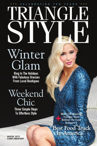 3c97733df5a7e Triangle Style Magazine Winter 2015 by Triangle Style Magazine - issuu