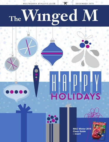 bd129a072ca The Winged M December 2015 by Multnomah Athletic Club - issuu