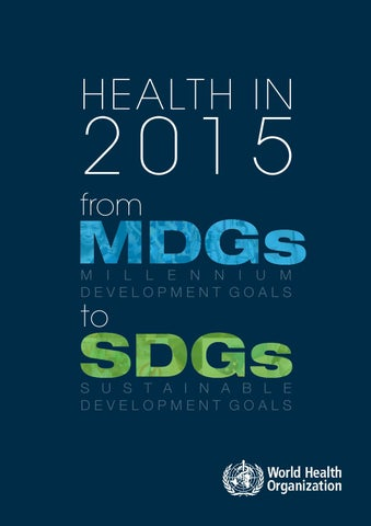 WHO Health in 2015: from MDGs to SDGs by UNIC Canberra - issuu