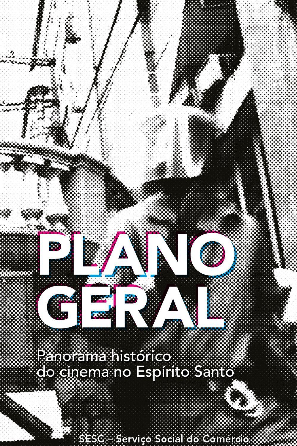 665597e4ca1 Plano Geral by Centro Cultural Sesc Glória - issuu