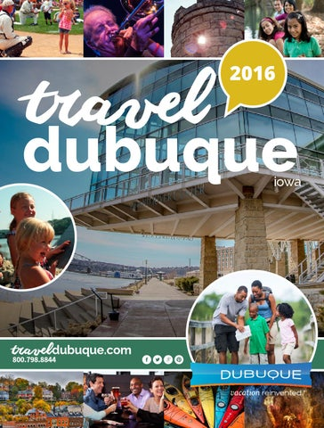 2016 travel guide dubuque iowa by travel dubuque issuu