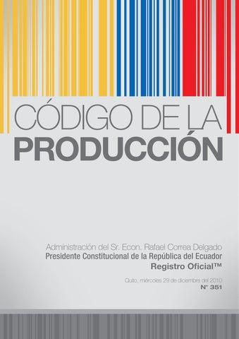 Código Orgánico de la Producción, Comercio e Inversiones Ecuador by Ministerio Coordinador de la Producción, Empleo y Competitividad - issuu
