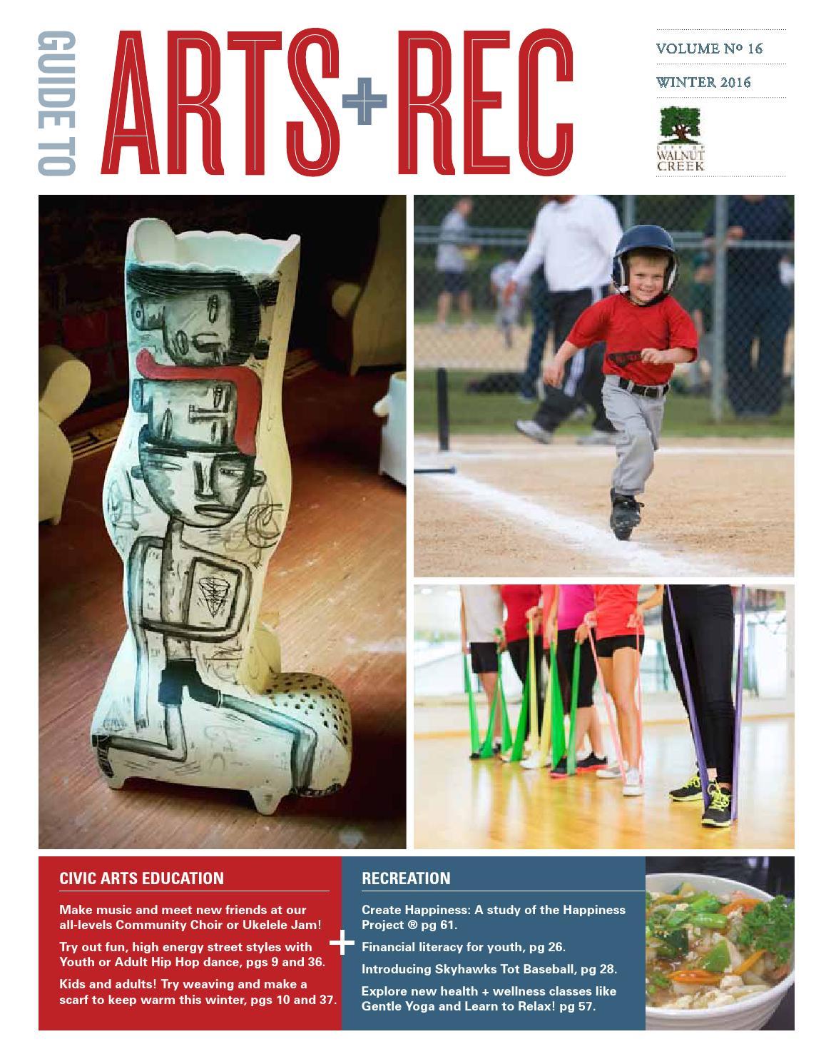 e1ed096bc7c City of Walnut Creek Guide to Arts+Rec - Winter 2016 by City of Walnut  Creek - issuu