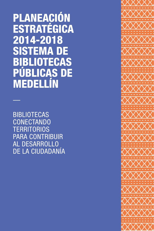 Plan Estratégico 2014 - 2018 - Sistema de Bibliotecas Públicas de ...