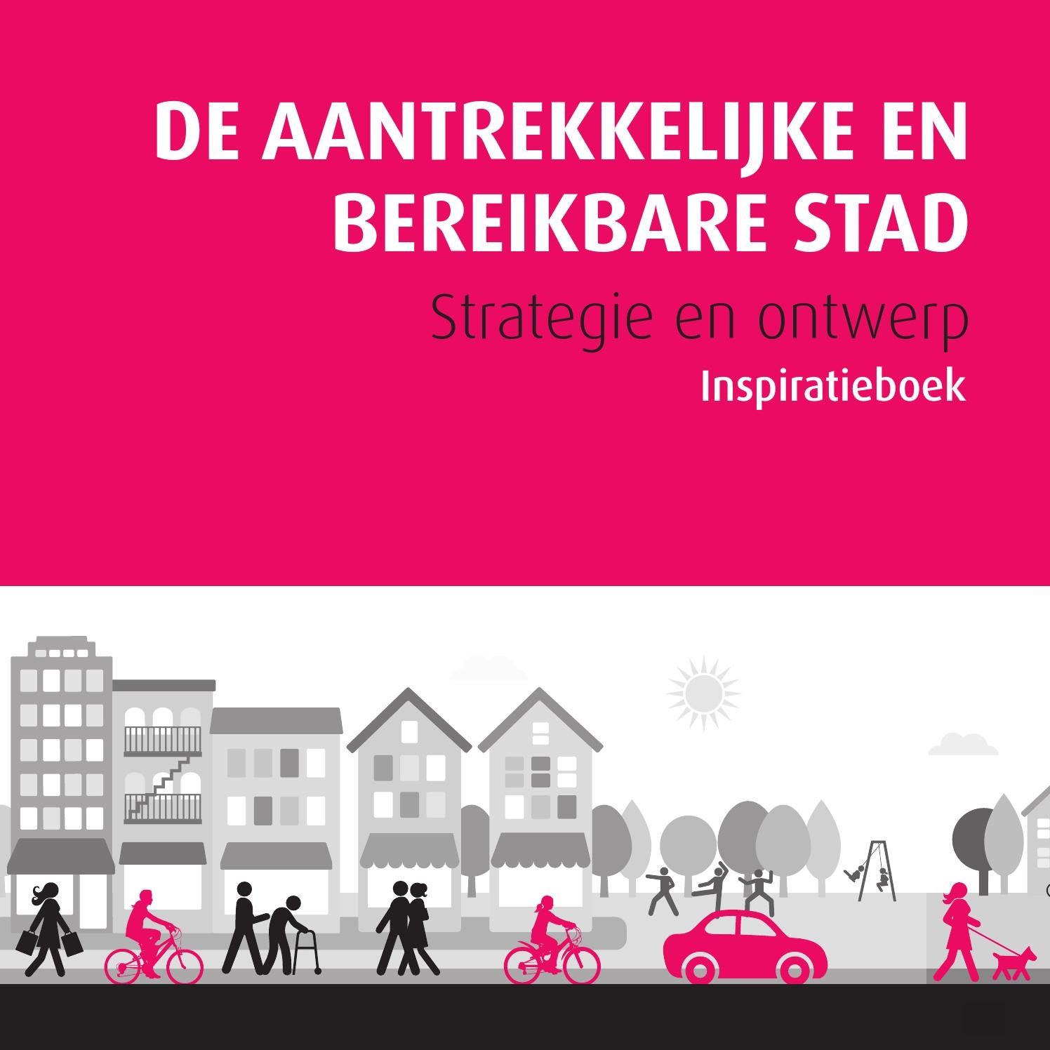 De aantrekkelijke en bereikbare stad inspiratieboek by - William whyte the social life of small urban spaces model ...