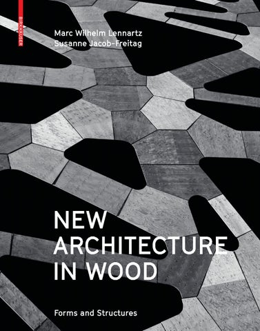 New Architecture in Wood. Forms and Structures by Birkhäuser - issuu