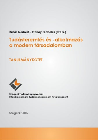 Tudásteremtés és alkalmazás a modern társadalomban by Kutatás ... 42b0d39f28