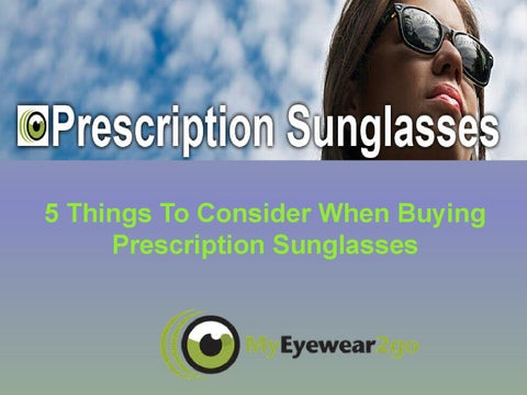 a407ba927e Page 1. 5 Things To Consider When Buying Prescription Sunglasses