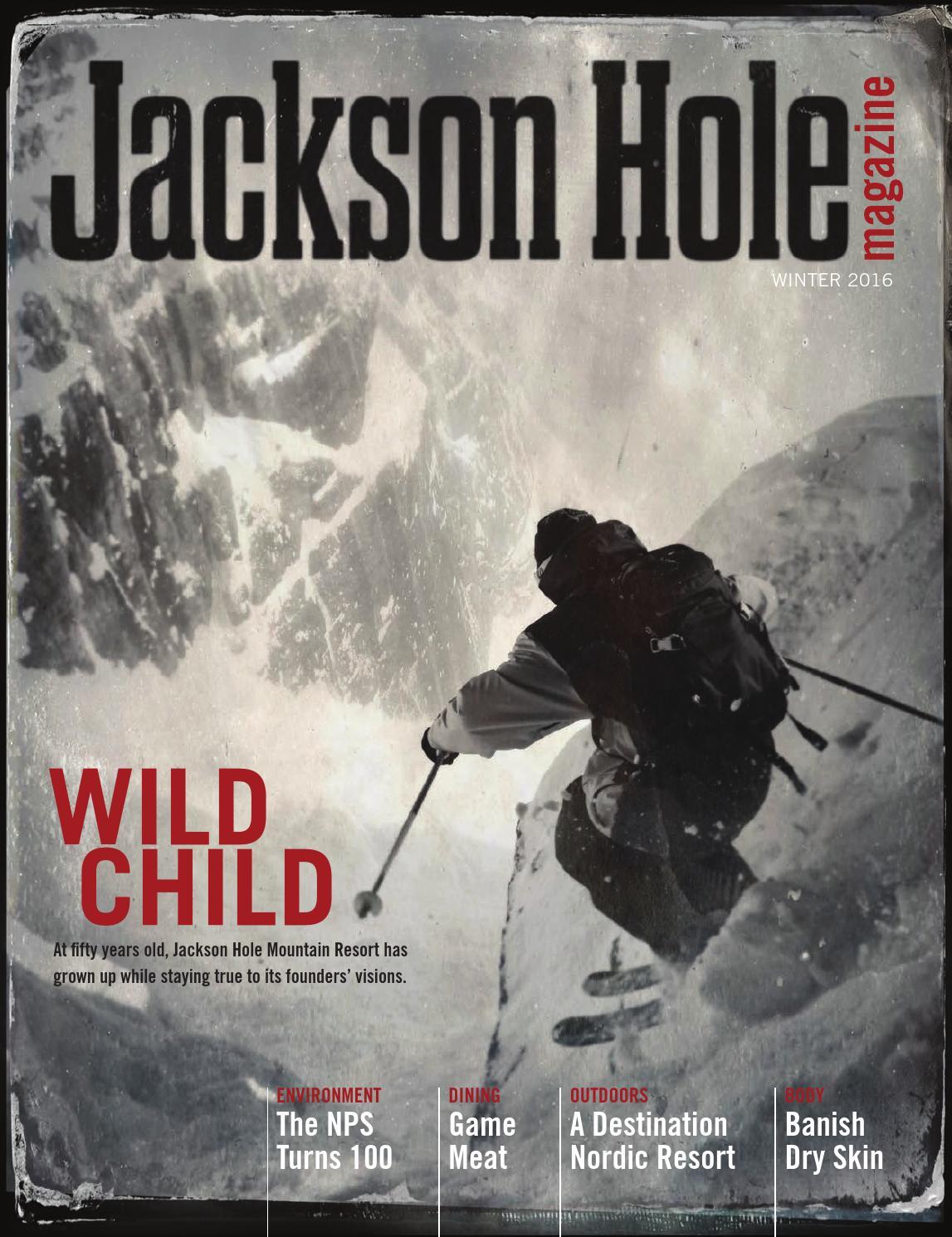 e28d5a3eed Jackson Hole magazine Winter 2016 by Teton Media Works