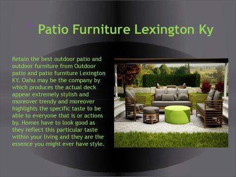 Patio Furniture Lexington Ky Retain The Best Outdoor Patio And Outdoor  Furniture From Outdoor Patio And Patio Furniture Lexington KY.