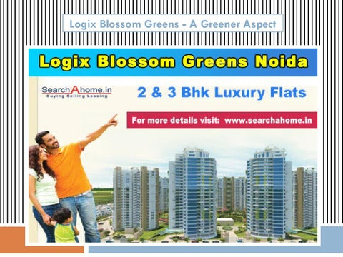 Logix Blossom Greens - A Greener Aspect by Search A Home - issuu