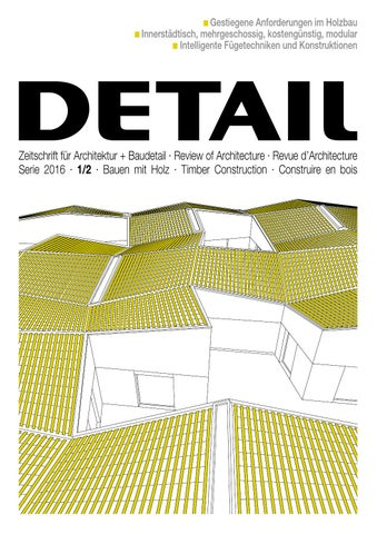DETAIL 1+2/2016   Timber Construction (English) By DETAIL   Issuu
