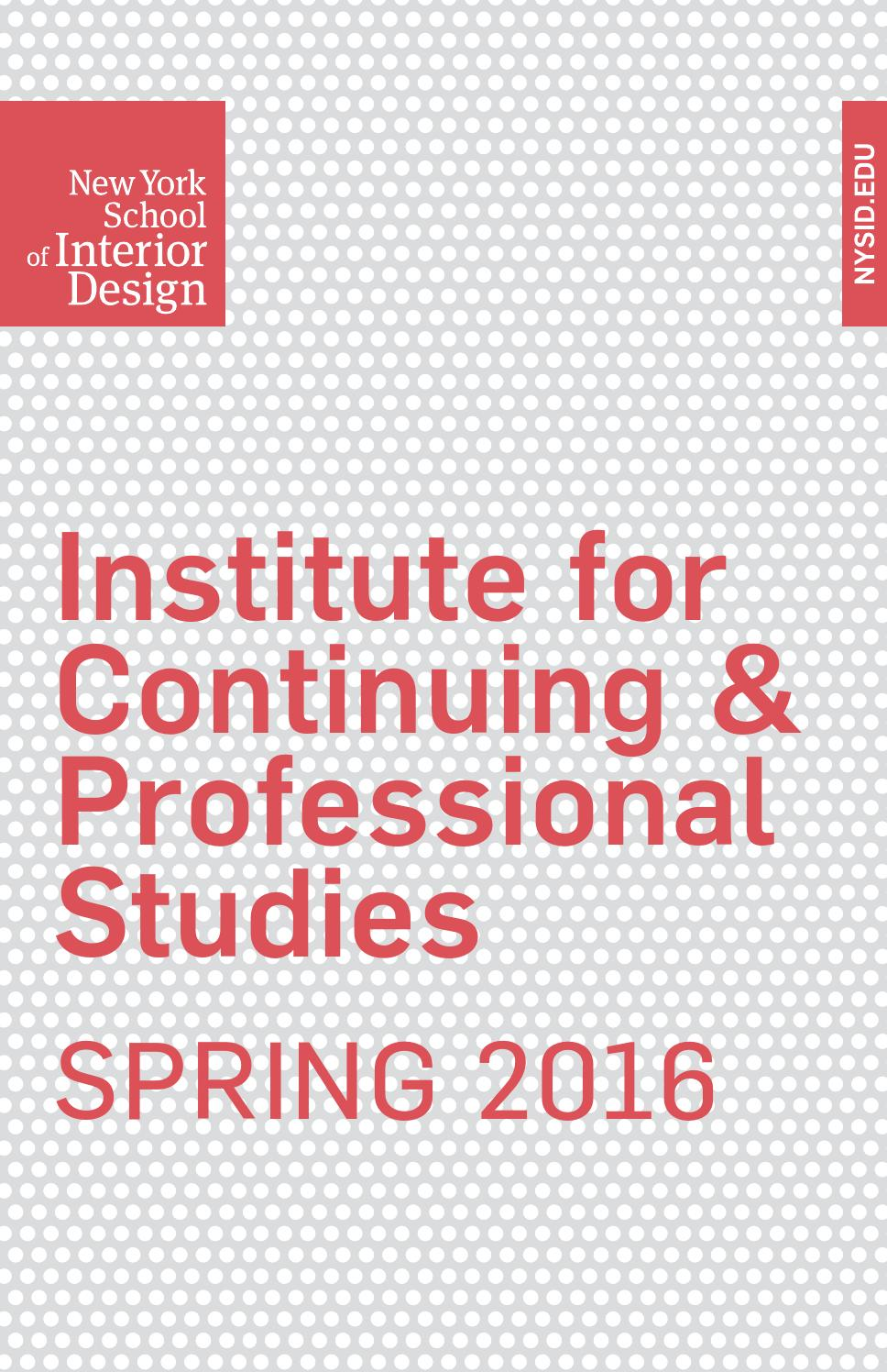 Spring 2016 Institute For Continuing Professional Studies By New York School Of Interior