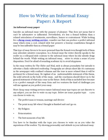 How To Write An Informal Essay Paper A Report By Justin Mark  Issuu How To Write An Informal Essay Paper A Report An Informal Essay Paper  Inscribe An Informal Essay With The Purpose Of Pleasure This Does Not Mean  That It  Examples Of Essay Proposals also Essay Proposal Outline  Thesis Statement Examples For Essays