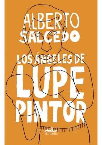 7ece6b87f4b9 LOS ÁNGELES DE LUPE PINTOR by Aristegui Noticias - issuu
