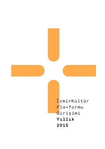 Izmirkültür Plaformu Girişimi Yıllık 2015 By Izmirkültürpla