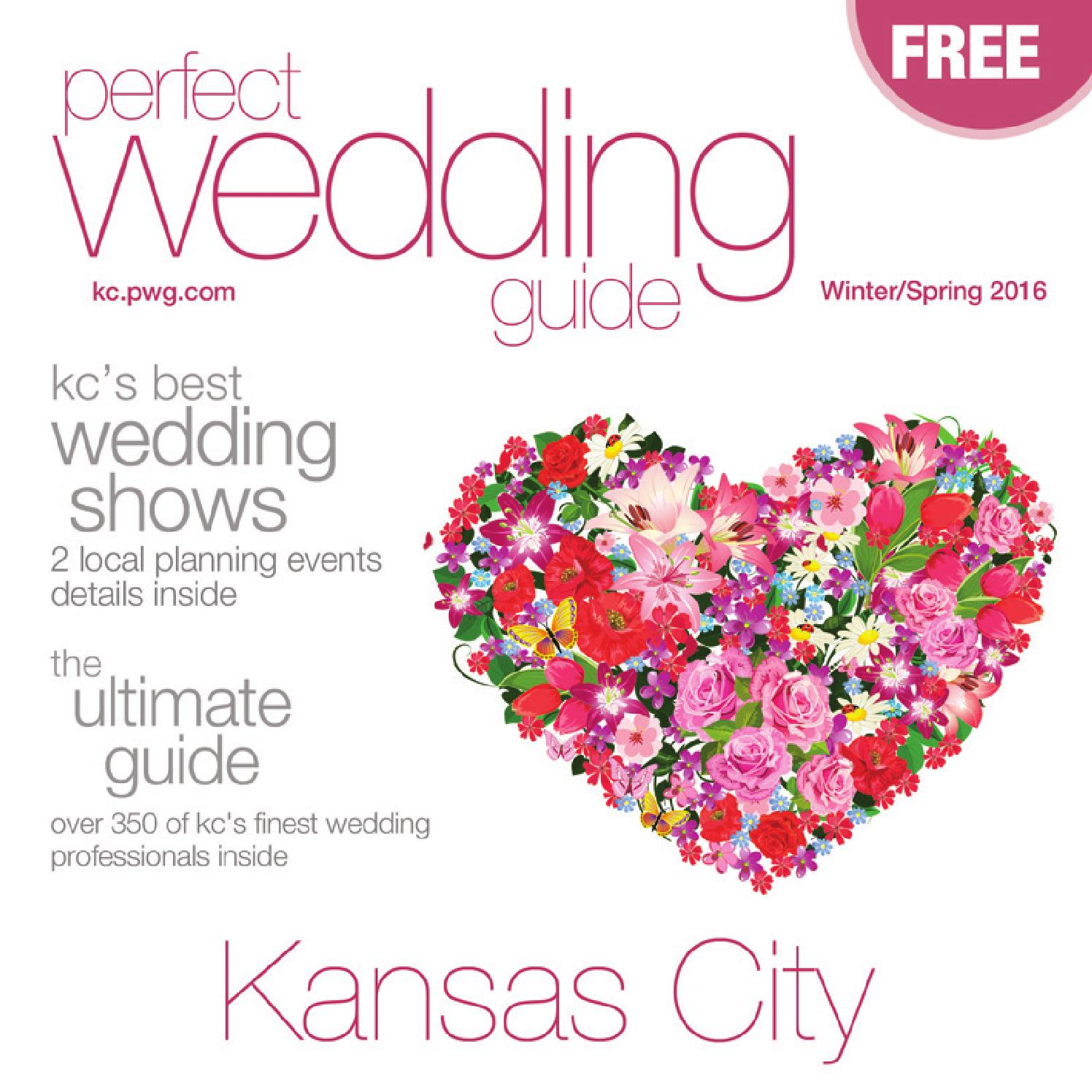 Perfect Wedding Guide Kansas City Winter Spring 2016 By Rick Caldwell Issuu