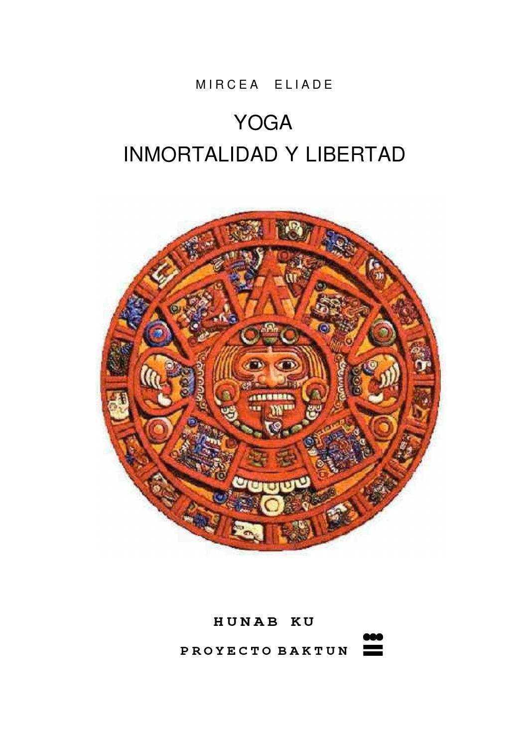 Yoga: Inmortalidad y Libertad - Eliade Mircea by Bel SPA - issuu