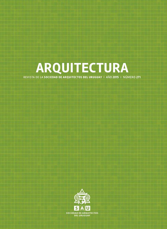 Arquitectura 271 2015 by sociedad de arquitectos del uruguay sau issuu - Sociedad de arquitectos ...
