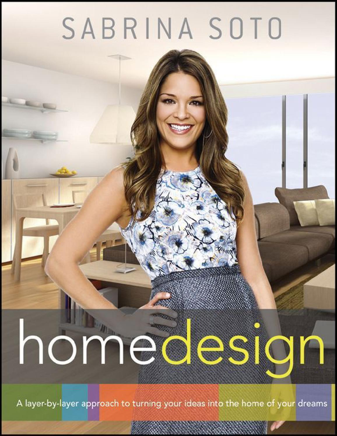 Sabrina soto home design a layer by layer approach to turning your ...