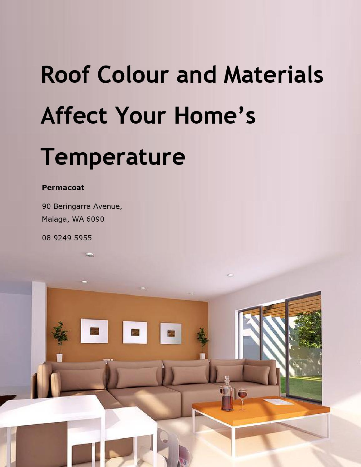 Roof Colour And Materials Affect Your Home S Temperature By Jennifer White Issuu