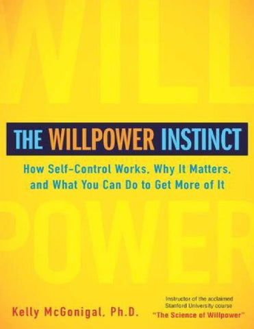 The Willpower Instinct How Self Control Works Why By Nesto Issuu