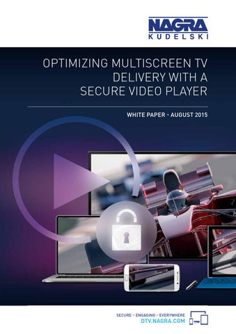 NAGRA - Optimizing Multiscreen TV Delivery with a Secure Video