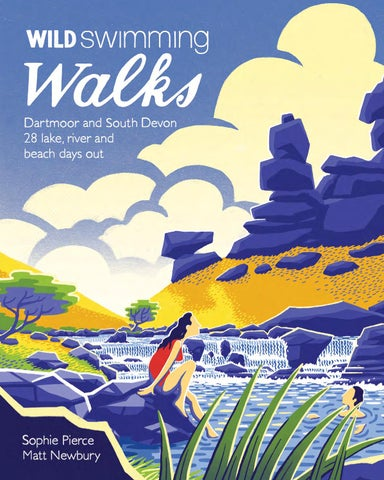 18146b6b22 join the adventure with this inspirational guide to one of  England's most popular walking and wild swimming regions  Dartmoor and the South ...