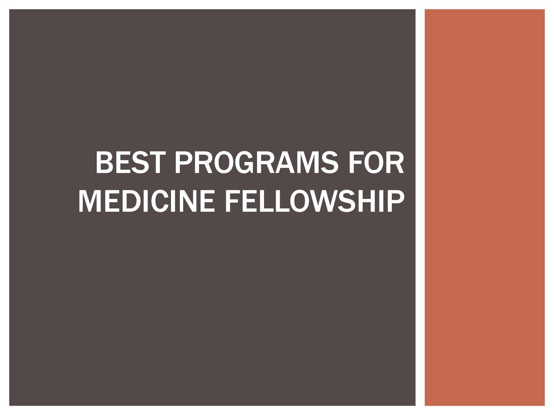Best programs for medicine fellowship by Medicine Fellowship