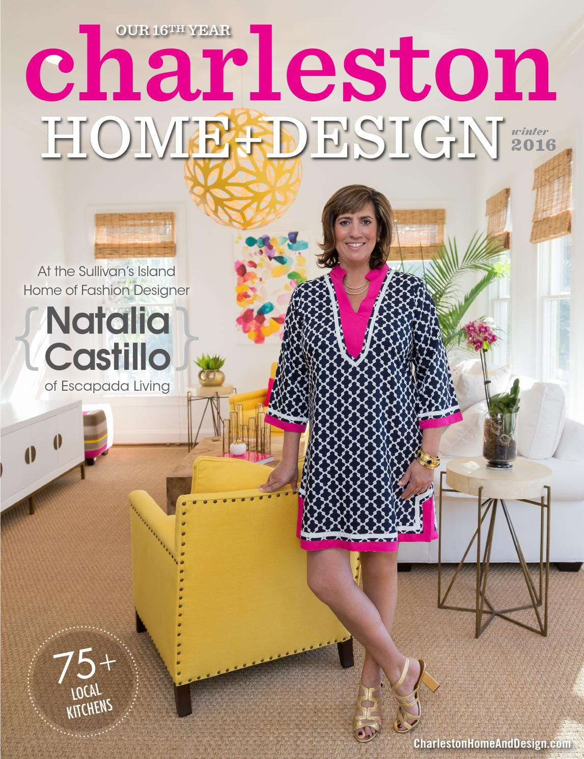 Charleston home design magazine winter 2016 by for Charleston home and design