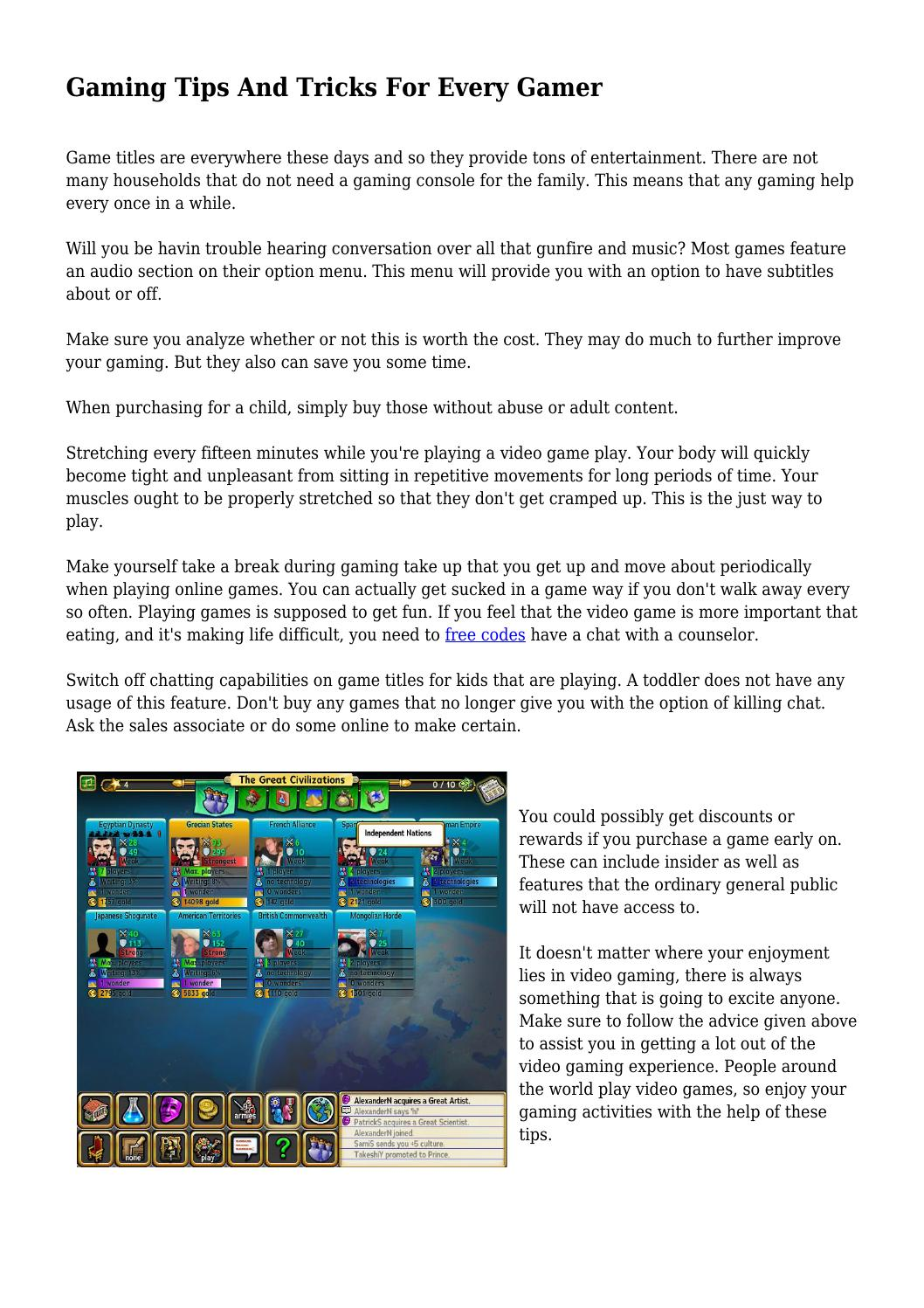 Gaming Tips And Tricks For Every Gamer by welchycvvwnjkud - issuu on say no more, share more, imagine more, i heart you more, the word more, think more, discover more, find out more, cook more, hear more, experience more, dream more,