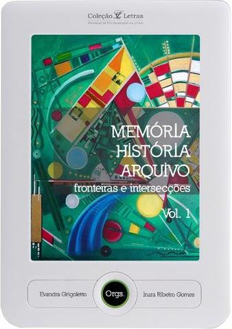 ea7a4b911 Memória, história, arquivo: fronteiras e intersecções (Volume 1) by ...
