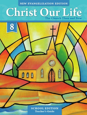 Christ Our Life 2016 Grade 8 Teacher School Edition By
