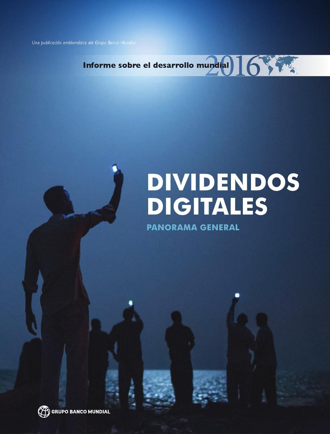Informe sobre el desarrollo mundial 2016: Dividendos digitales by ...