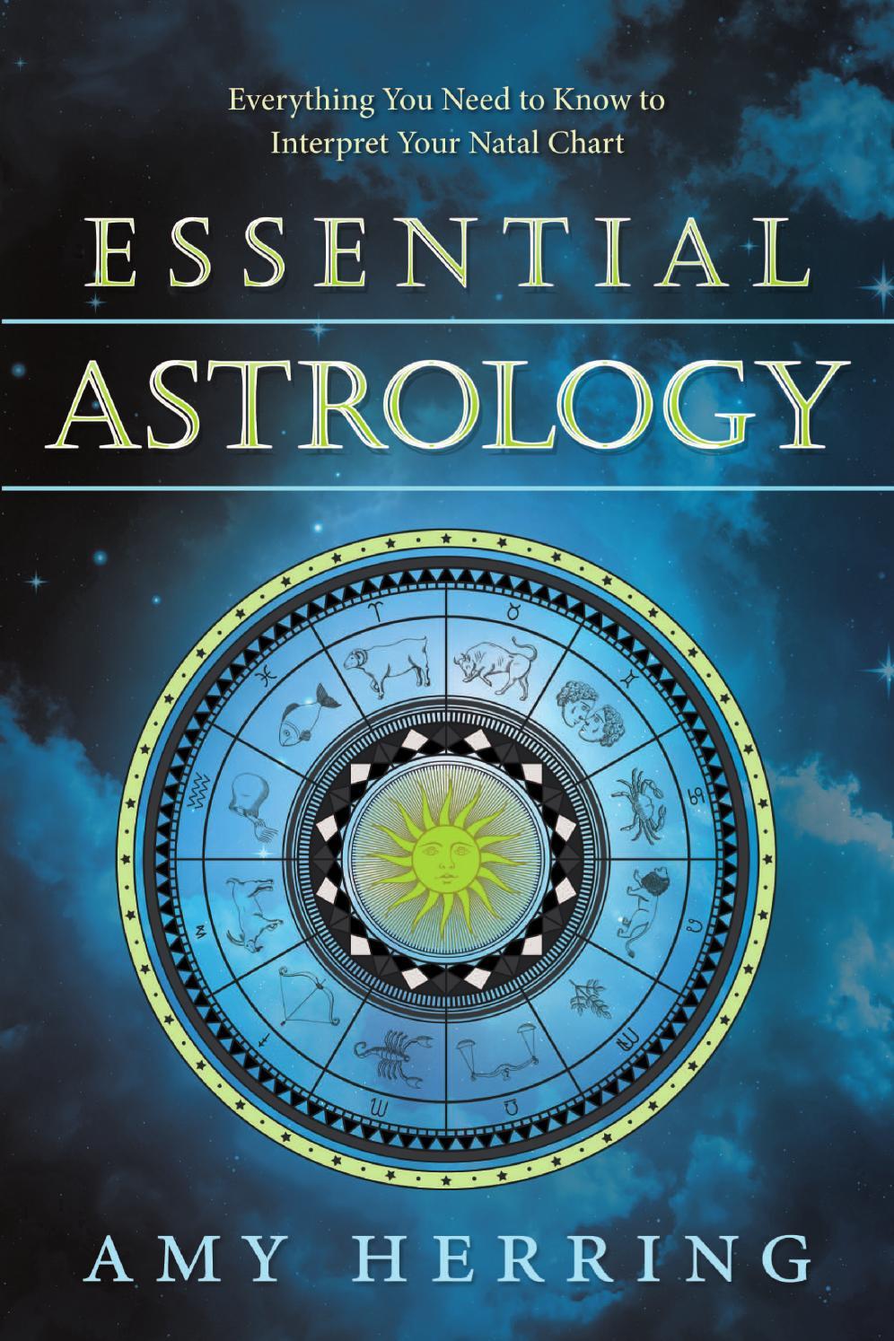 Essential Astrology By Amy Herring By Llewellyn Worldwide Ltd Issuu