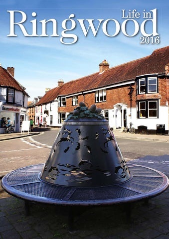 Life in Ringwood 2016 by Dorset Life – The Dorset Magazine Ltd issuu