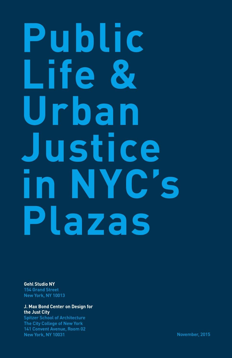 Public Life & Urban Justice In NYC's Plazas By Gehl