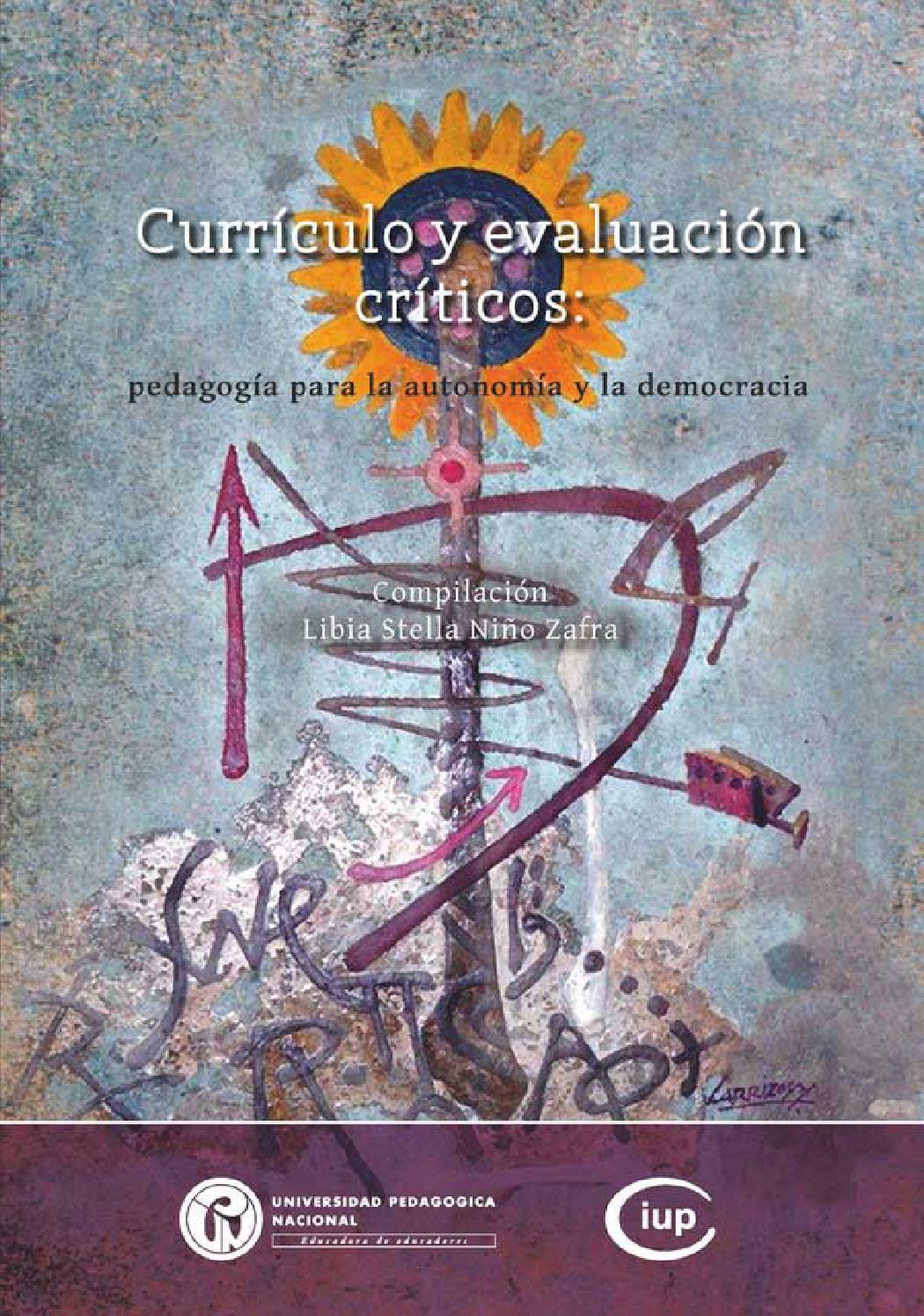 Currículo y evaluación críticos: pedagogía para la autonomía y la ...