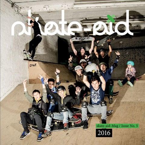 6cecbe3fcdeb54 skate-aid Mag No. 5 by skate-aid - issuu