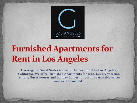 Furnished Apartments For Rent In Los Angeles Los Angeles Guest Suites Is  One Of The Best Hotel In Los Angeles, California. We Offer Furnished  Apartments For ...