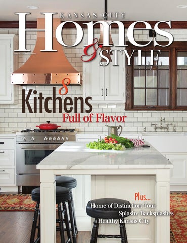 Kansas City Homes & Style January/February 2016 by Content Media - on kitchen cabinets terre haute, kitchen cabinets boston, kitchen cabinets colorado springs, kitchen cabinets gainesville, kitchen cabinets san angelo, kitchen cabinets santa fe, kitchen cabinets dayton, kitchen cabinets houston, kitchen cabinets fort collins, kitchen cabinets compton, kitchen cabinets bozeman, kitchen cabinets staten island, kitchen cabinets oakland, kitchen cabinets albuquerque, kitchen cabinets roanoke, kitchen cabinets miami beach, kitchen cabinets columbus indiana, kitchen cabinets mississippi, kitchen cabinets kalamazoo, kitchen cabinets georgia,