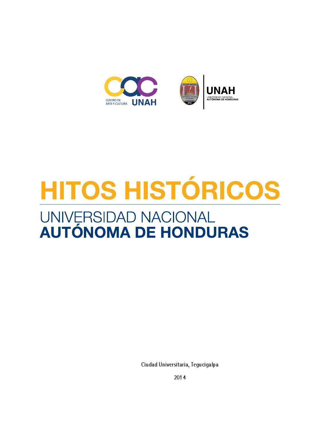 Hitos Históricos Universidad Nacional Autónoma de Honduras by Centro ...