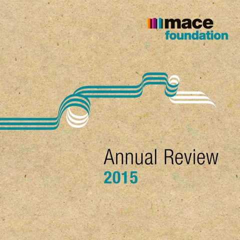 Mace Foundation Annual Review 2015 by Mace Group - issuu
